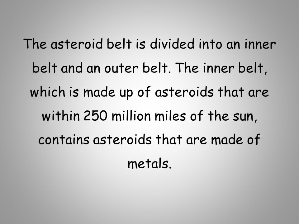 The asteroid belt is divided into an inner belt and an outer belt