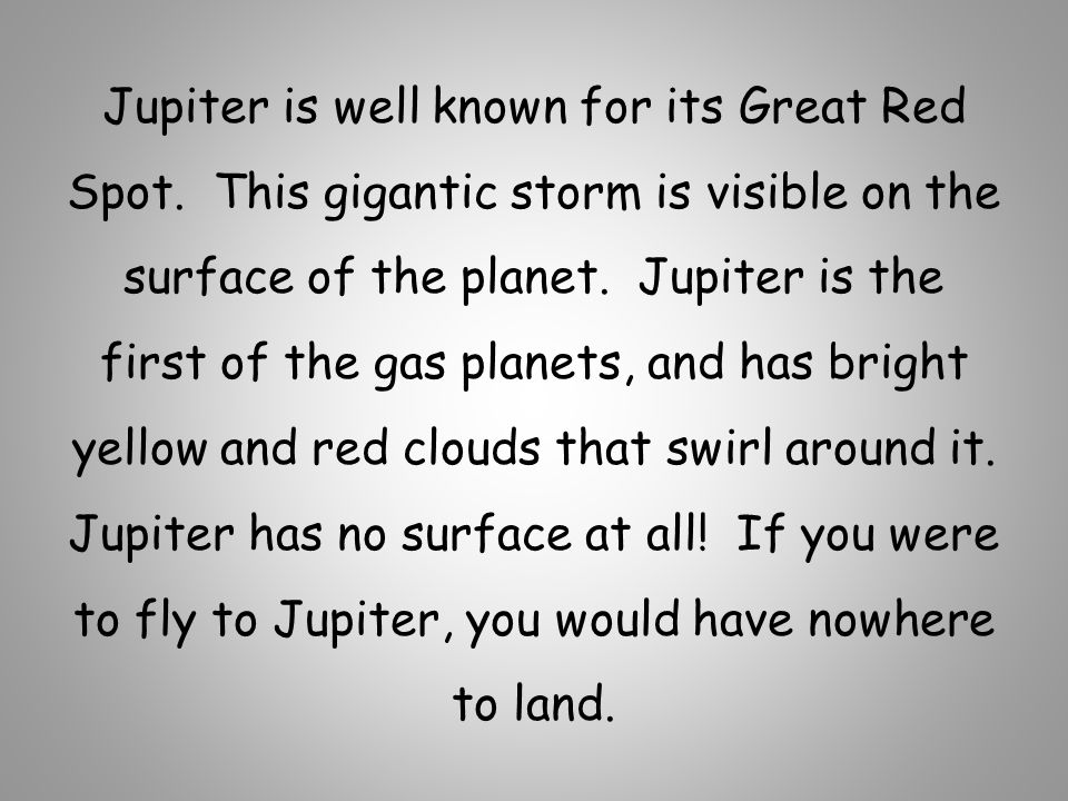 Jupiter is well known for its Great Red Spot