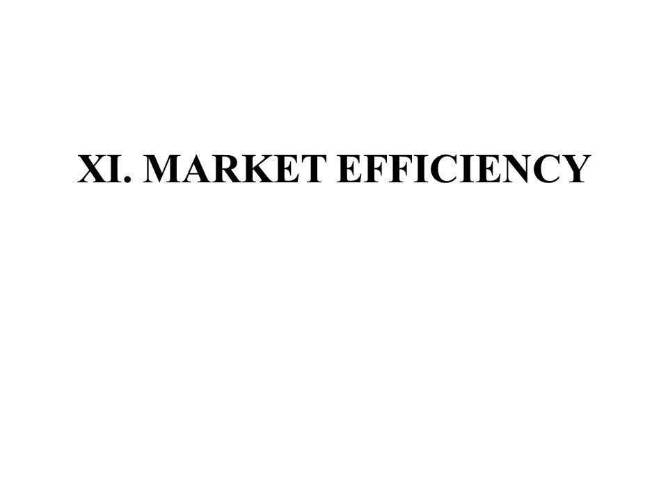 XI. MARKET EFFICIENCY