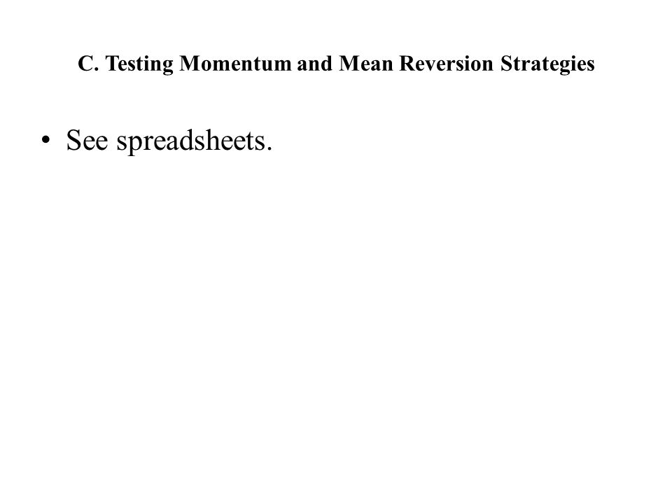 C. Testing Momentum and Mean Reversion Strategies
