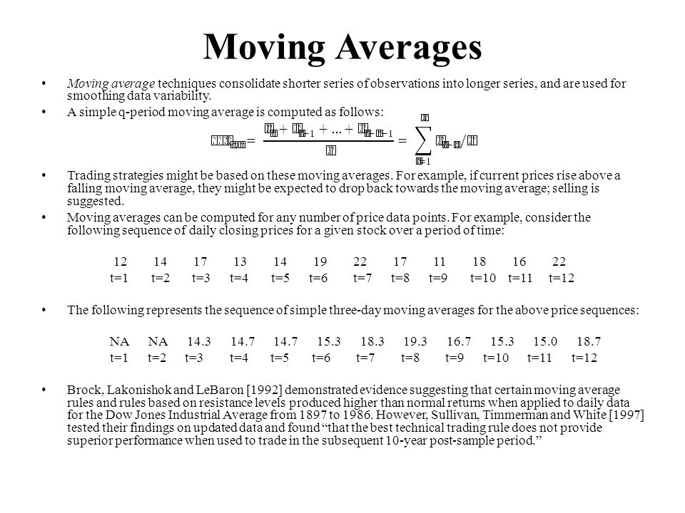 Moving Averages Moving average techniques consolidate shorter series of observations into longer series, and are used for smoothing data variability.