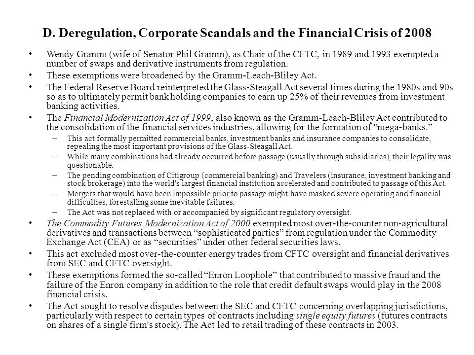 D. Deregulation, Corporate Scandals and the Financial Crisis of 2008