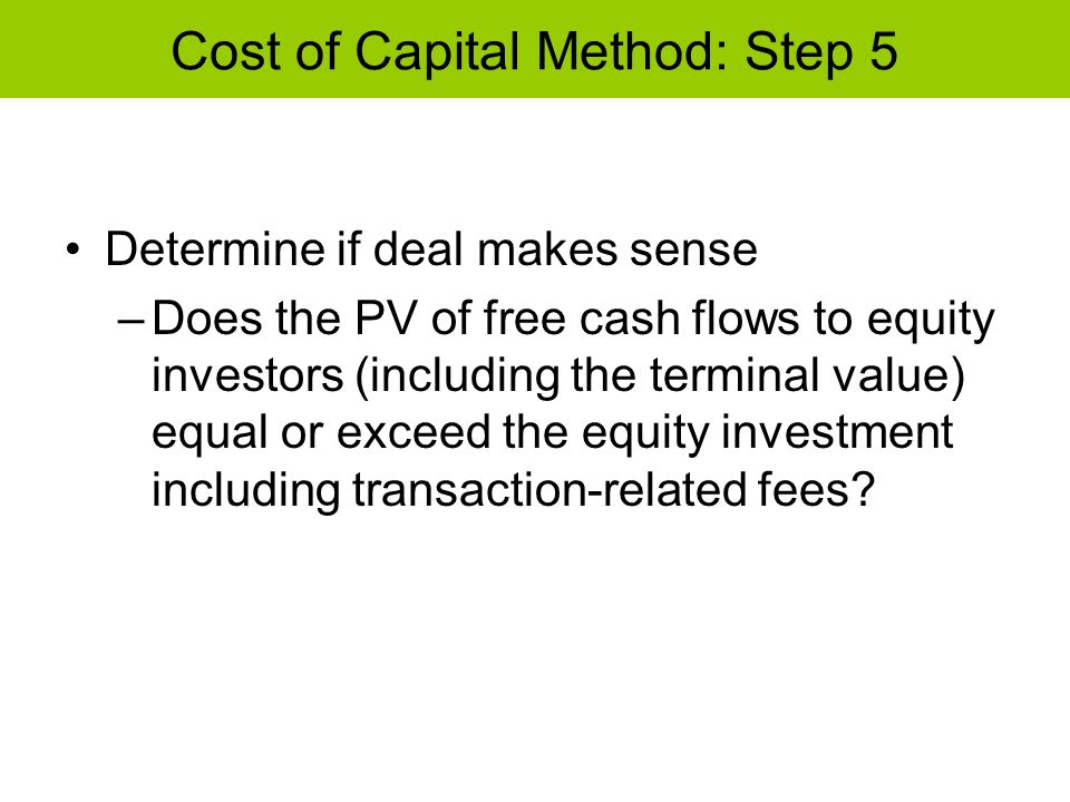 Cost of Capital Method: Step 5