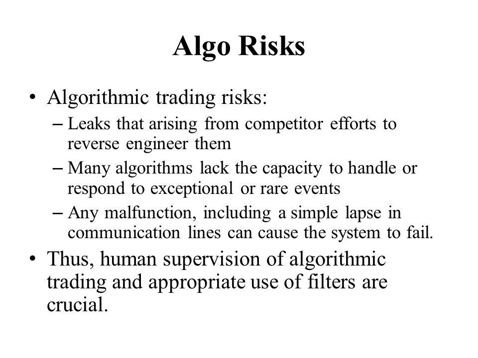 Algo Risks Algorithmic trading risks: