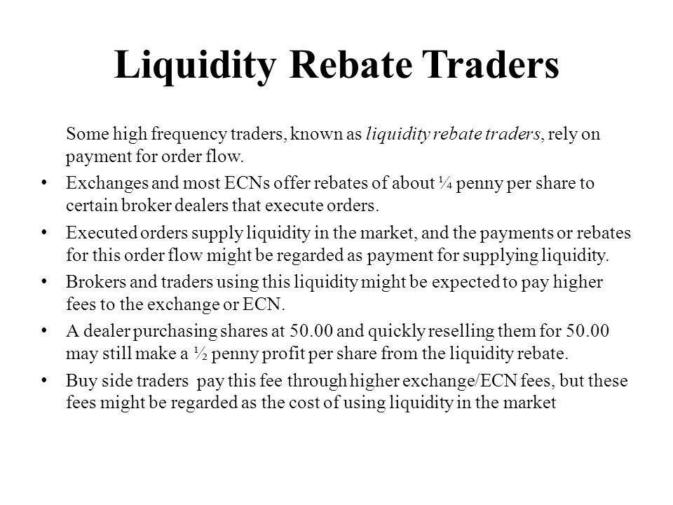 Liquidity Rebate Traders