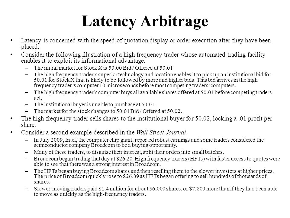 Latency Arbitrage Latency is concerned with the speed of quotation display or order execution after they have been placed.