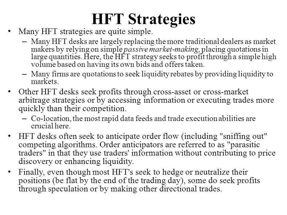 HFT Strategies Many HFT strategies are quite simple.