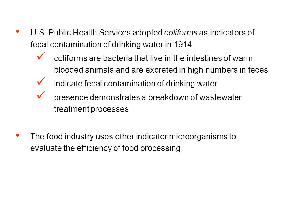 U.S. Public Health Services adopted coliforms as indicators of fecal contamination of drinking water in 1914