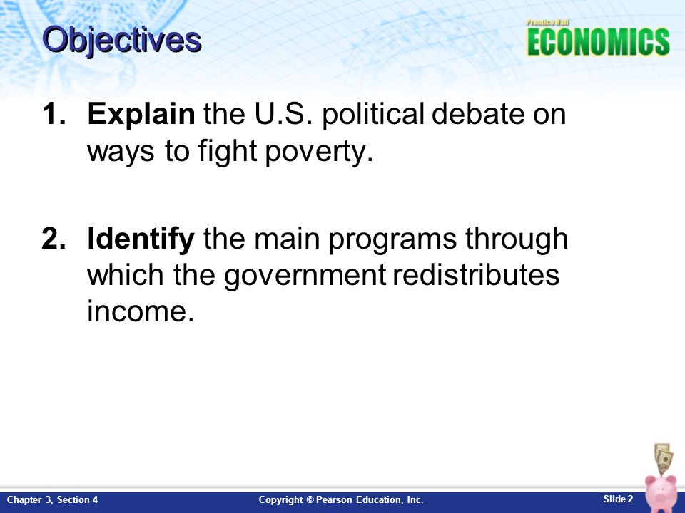 Objectives Explain the U.S. political debate on ways to fight poverty.