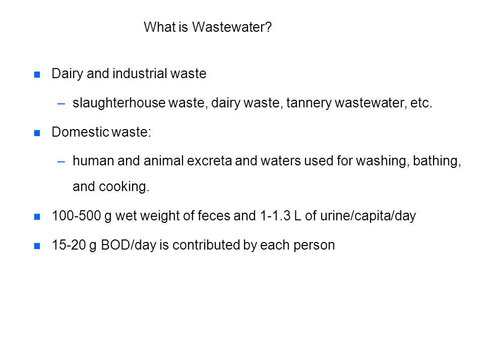 What is Wastewater Dairy and industrial waste. slaughterhouse waste, dairy waste, tannery wastewater, etc.
