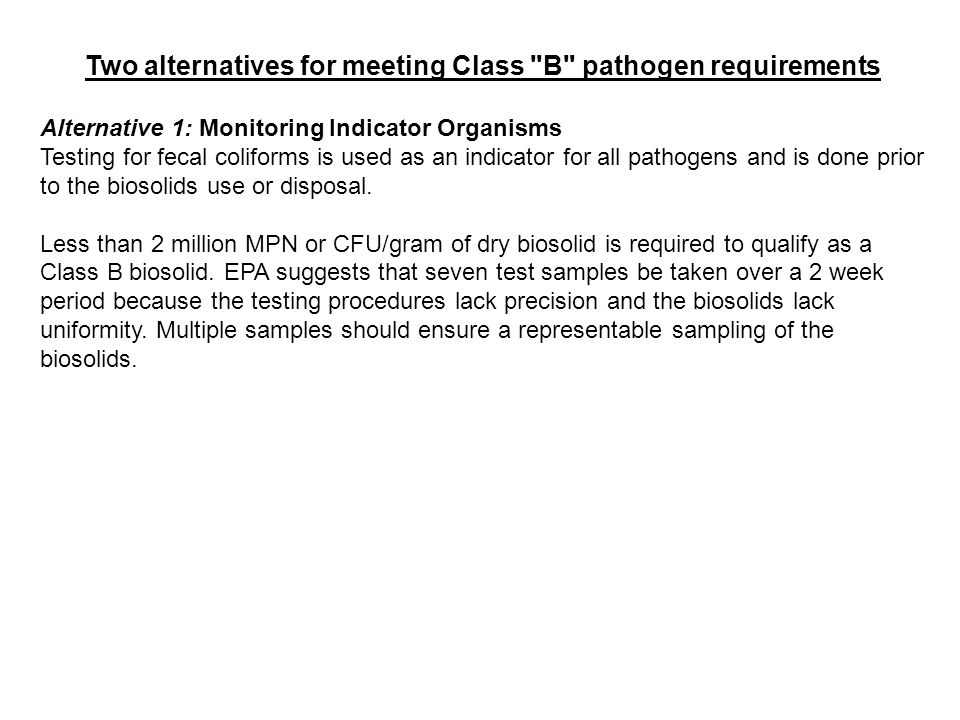 Two alternatives for meeting Class B pathogen requirements