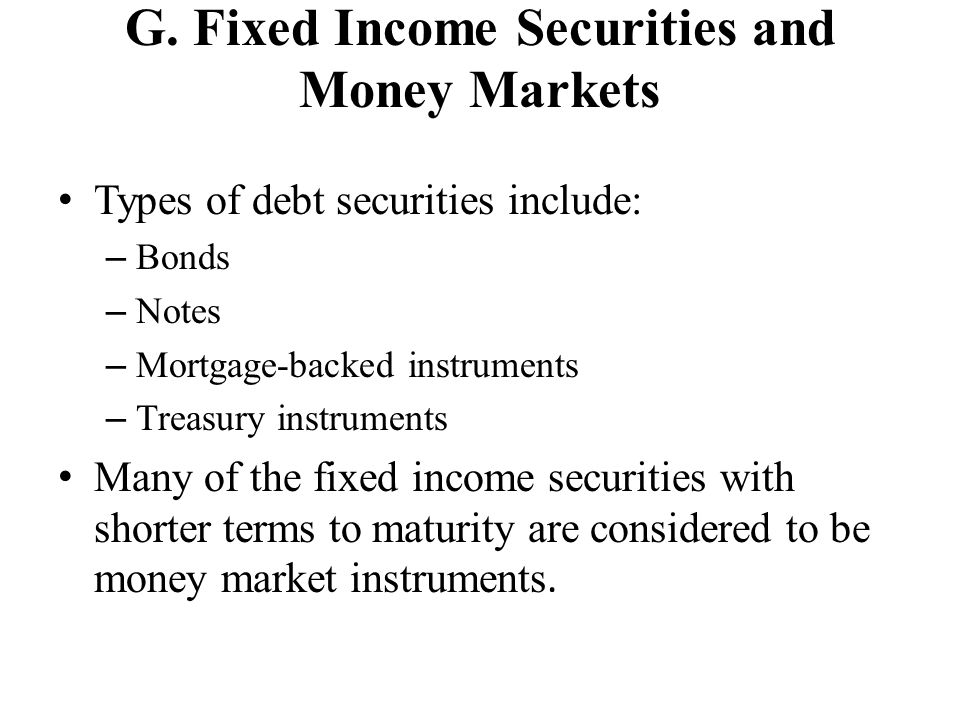 G. Fixed Income Securities and Money Markets