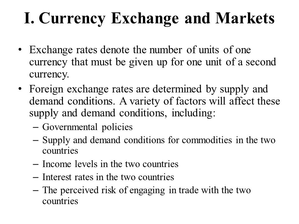 I. Currency Exchange and Markets