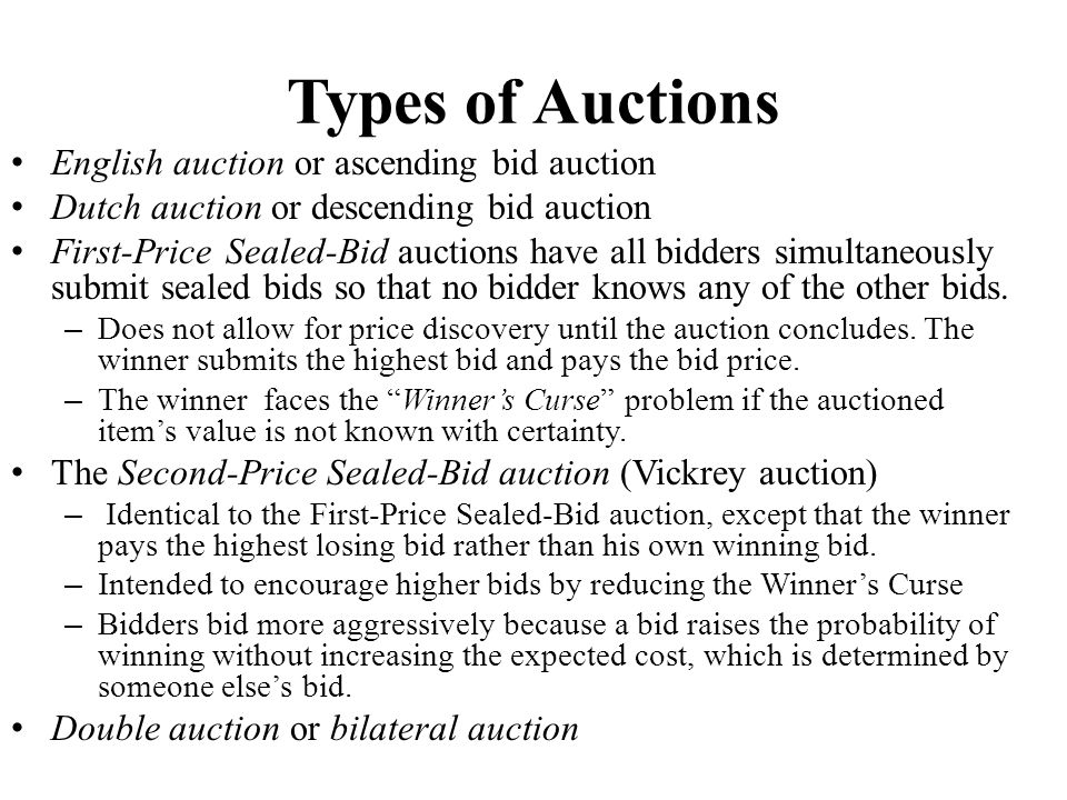 Types of Auctions English auction or ascending bid auction