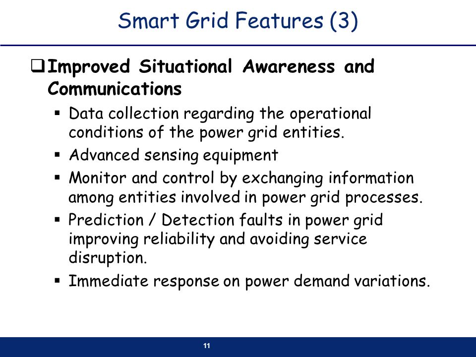 Smart Grid Features (3) Improved Situational Awareness and Communications.