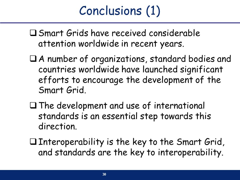 Conclusions (1) Smart Grids have received considerable attention worldwide in recent years.