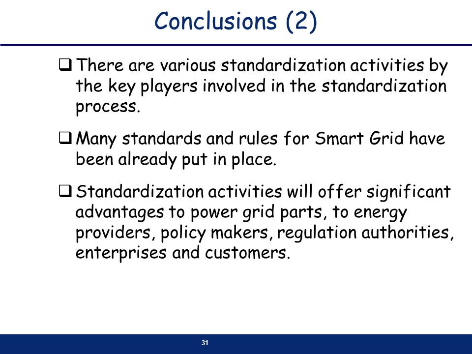 Conclusions (2) There are various standardization activities by the key players involved in the standardization process.