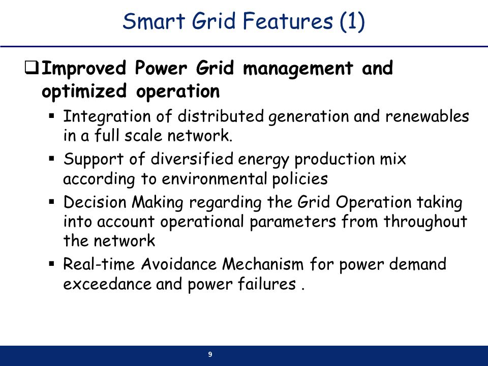 Smart Grid Features (1) Improved Power Grid management and optimized operation.