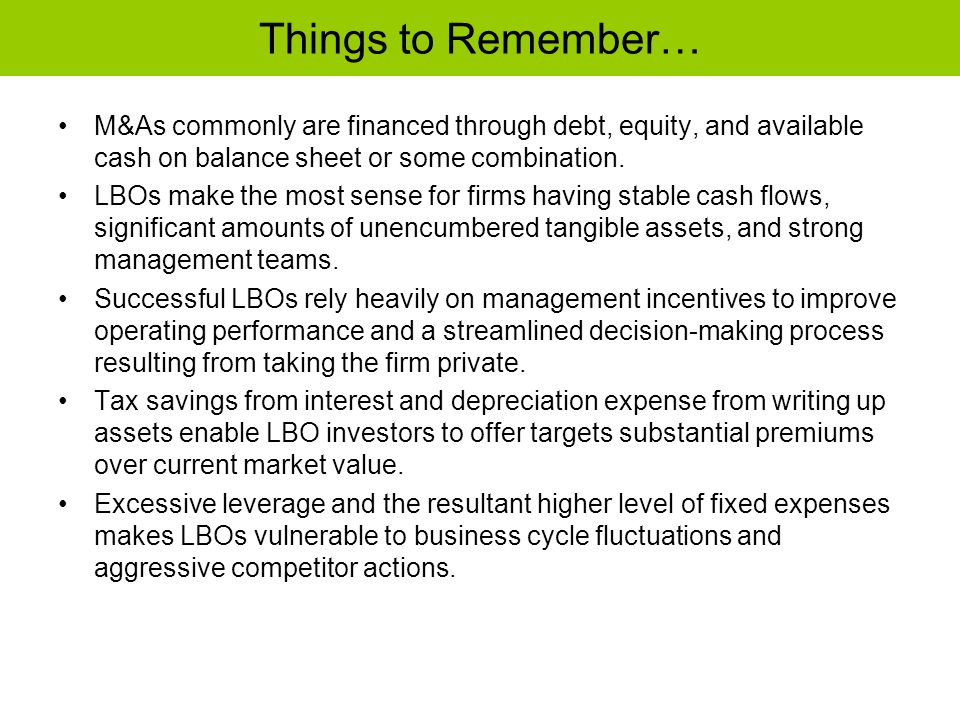 Things to Remember… M&As commonly are financed through debt, equity, and available cash on balance sheet or some combination.