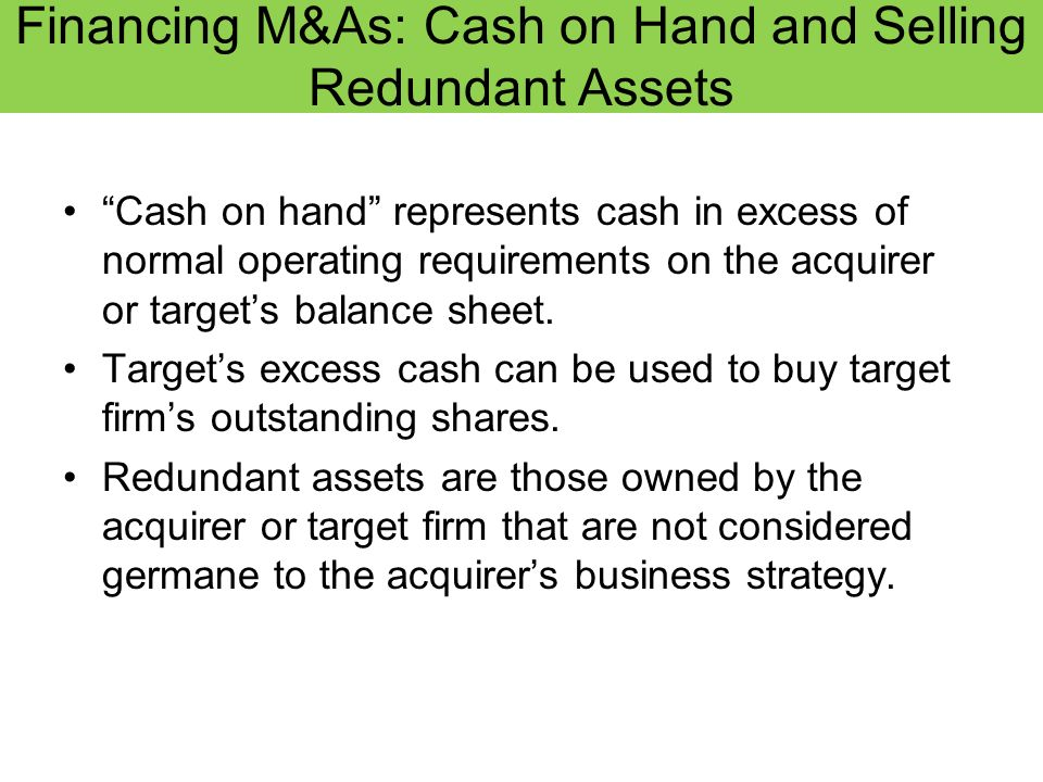 Financing M&As: Cash on Hand and Selling Redundant Assets