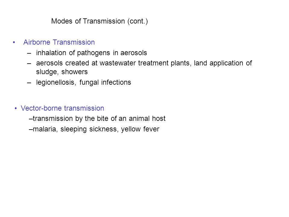 Modes of Transmission (cont.)