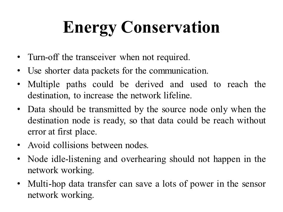 Energy Conservation Turn-off the transceiver when not required.