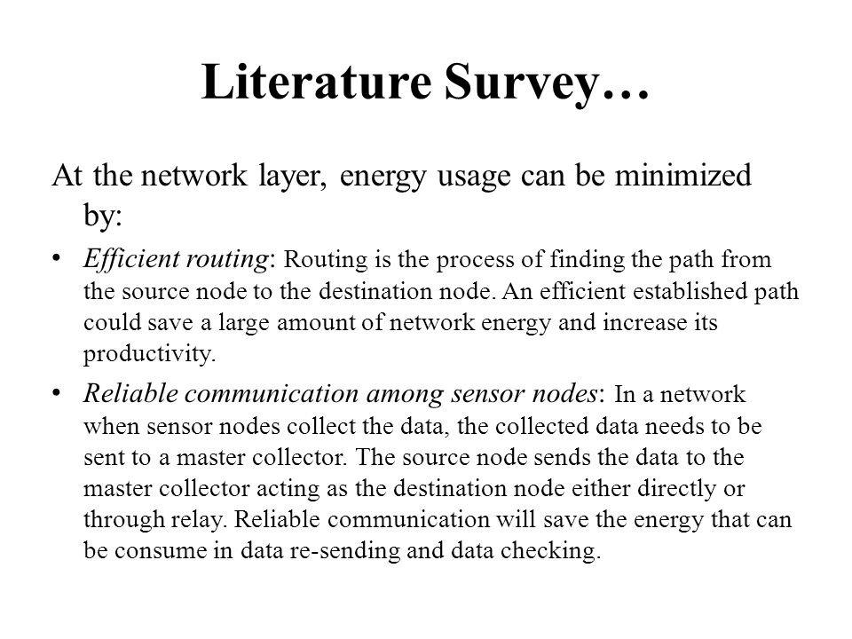 Literature Survey… At the network layer, energy usage can be minimized by: