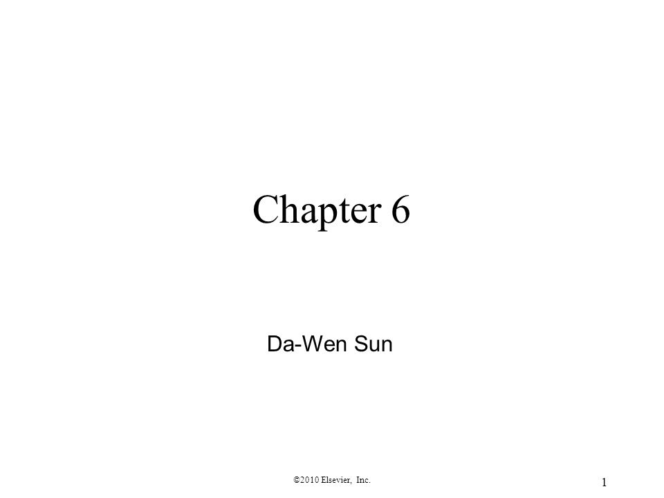 Chapter 6 Da-Wen Sun ©2010 Elsevier, Inc.