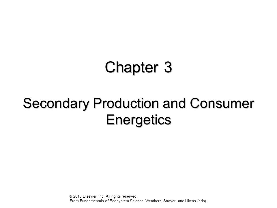 Chapter 3 Secondary Production and Consumer Energetics