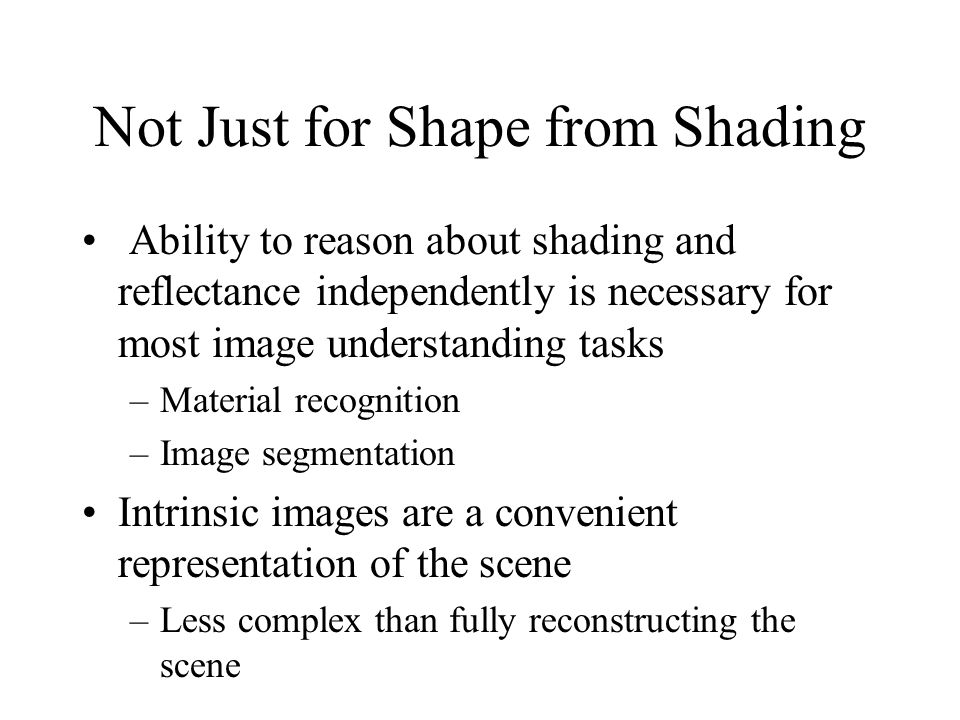 Not Just for Shape from Shading