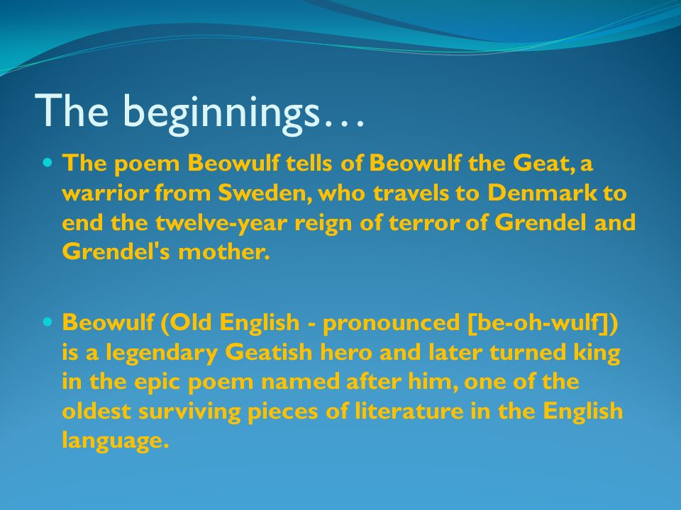 an overview of one of the oldest poems in the english language beowulf The characteristics of anglo-saxon poetry  latin alphabet that old english works began to be written the oldest anglo-saxon literature  one, beowulf fights.