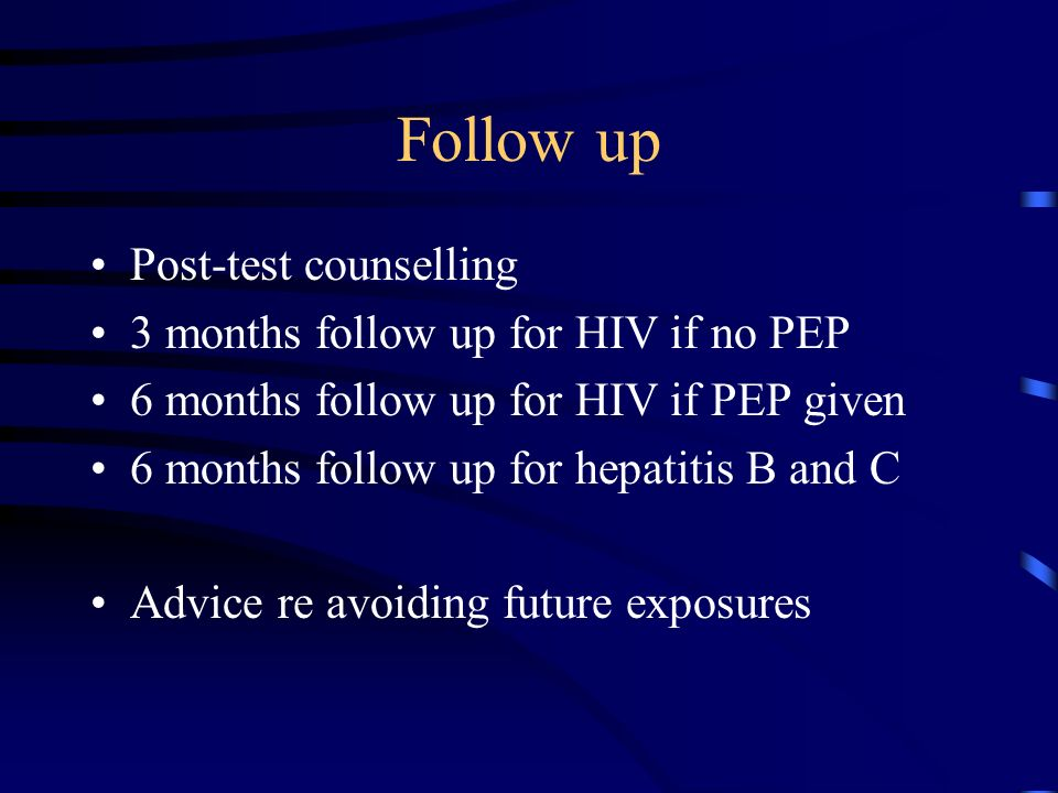 Follow up Post-test counselling 3 months follow up for HIV if no PEP