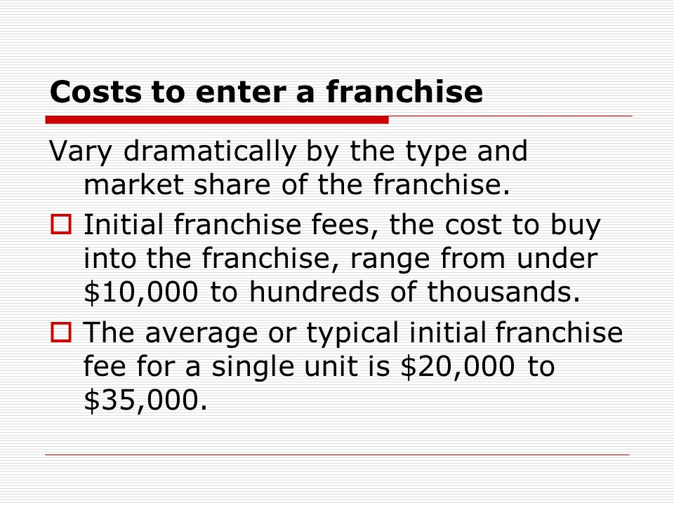 Costs to enter a franchise