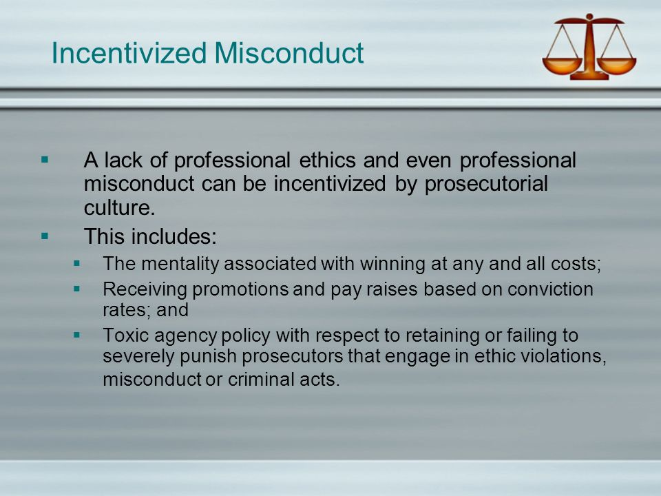 Incentivized Misconduct