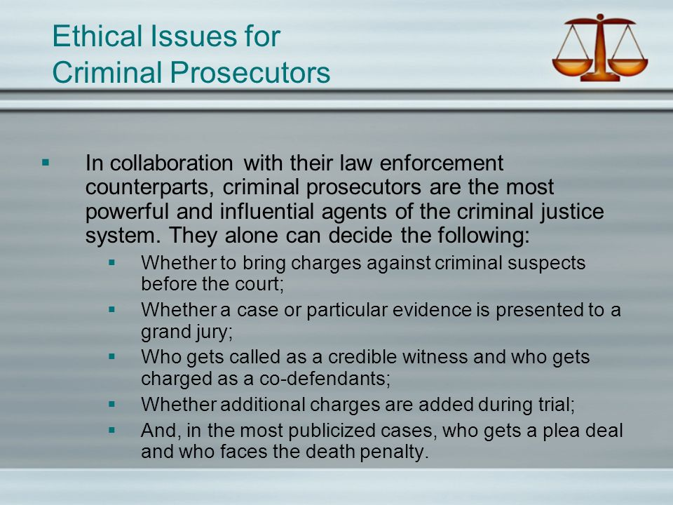 Ethical Issues for Criminal Prosecutors