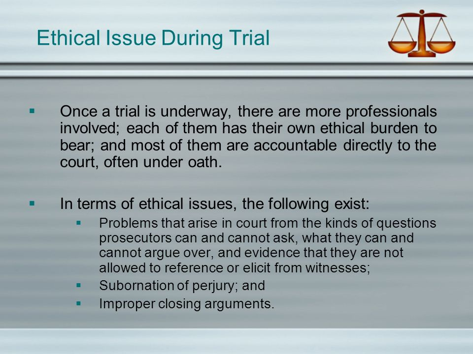 Ethical Issue During Trial
