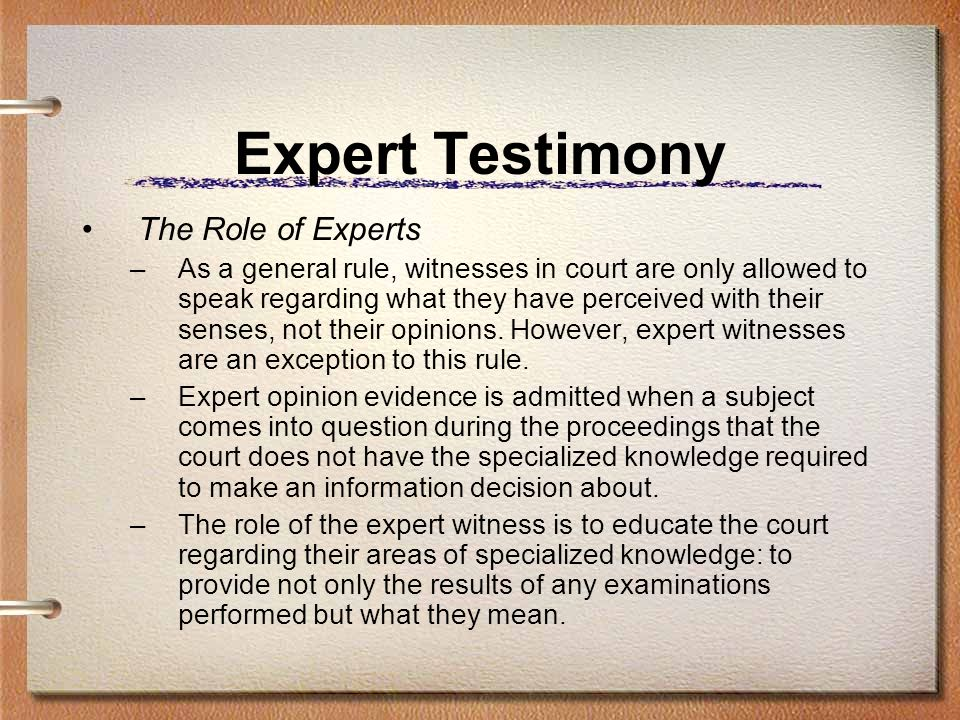 Expert Testimony The Role of Experts