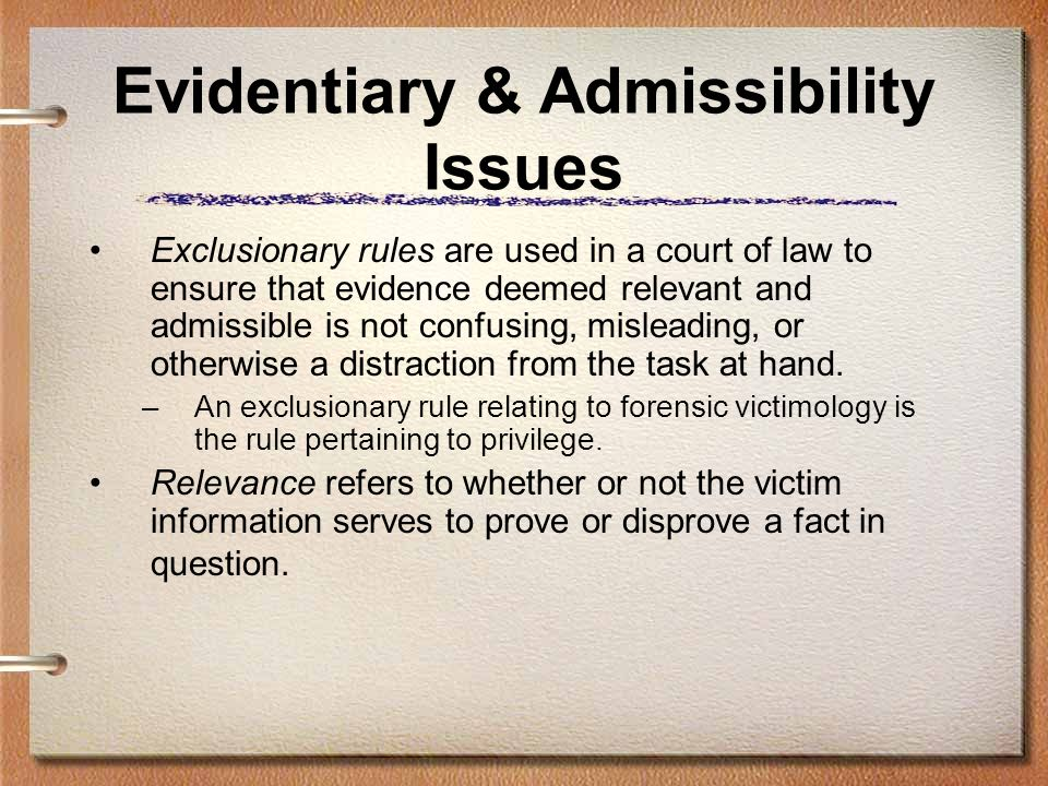 Evidentiary & Admissibility Issues
