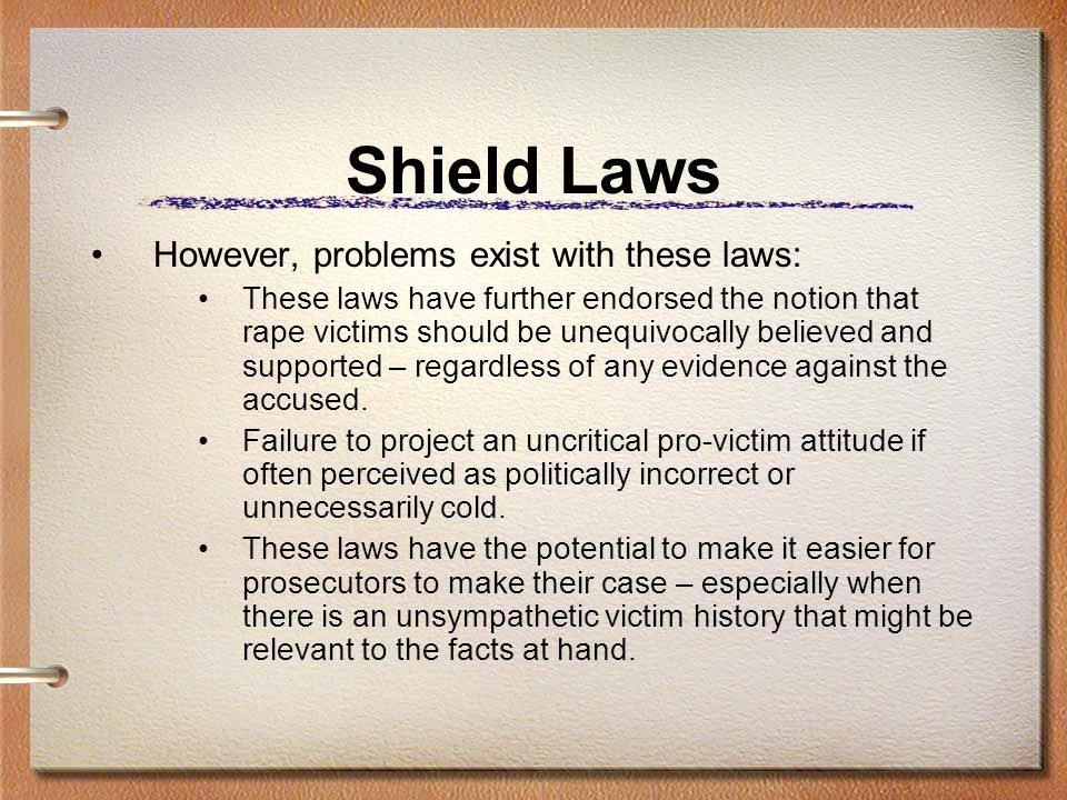 Shield Laws However, problems exist with these laws: