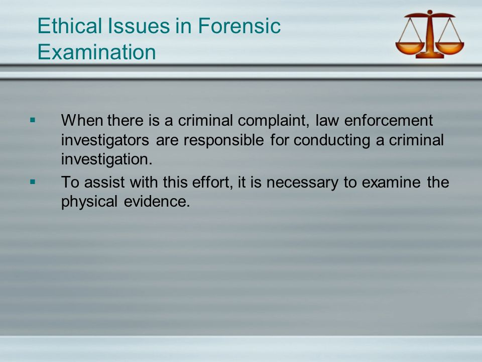Ethical Issues in Forensic Examination