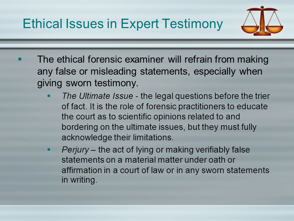 Ethical Issues in Expert Testimony
