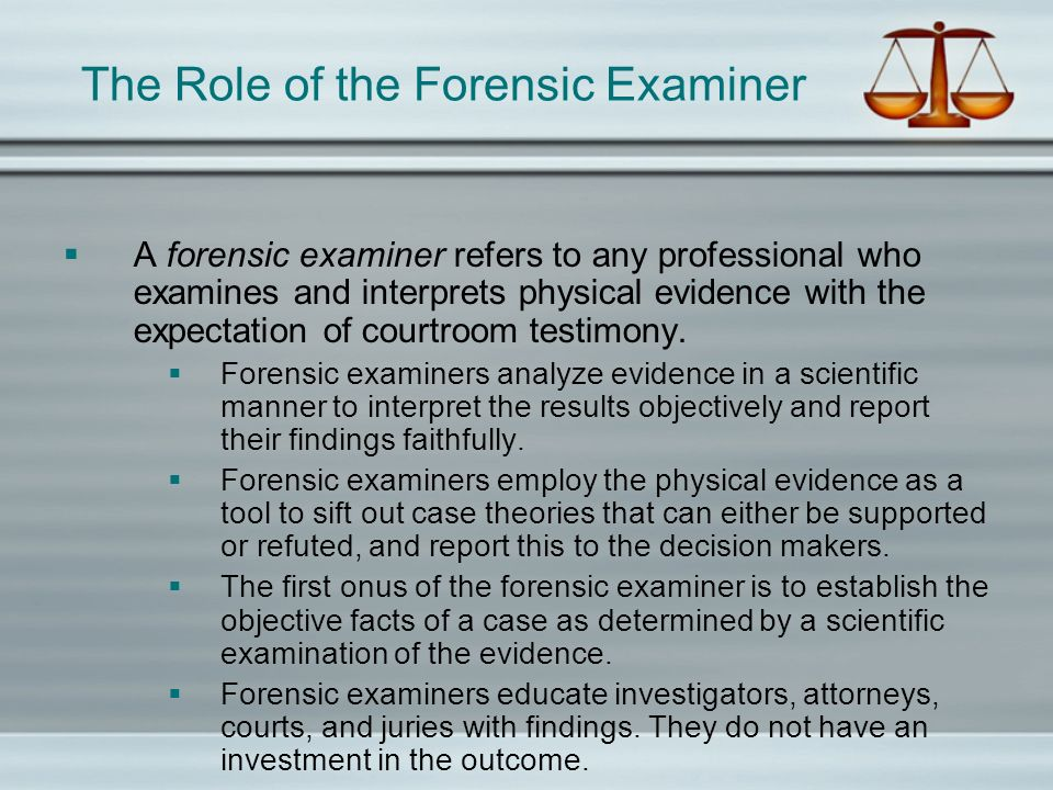 The Role of the Forensic Examiner