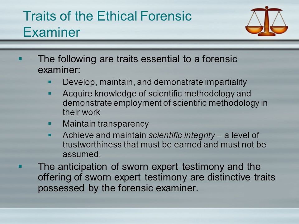 Traits of the Ethical Forensic Examiner