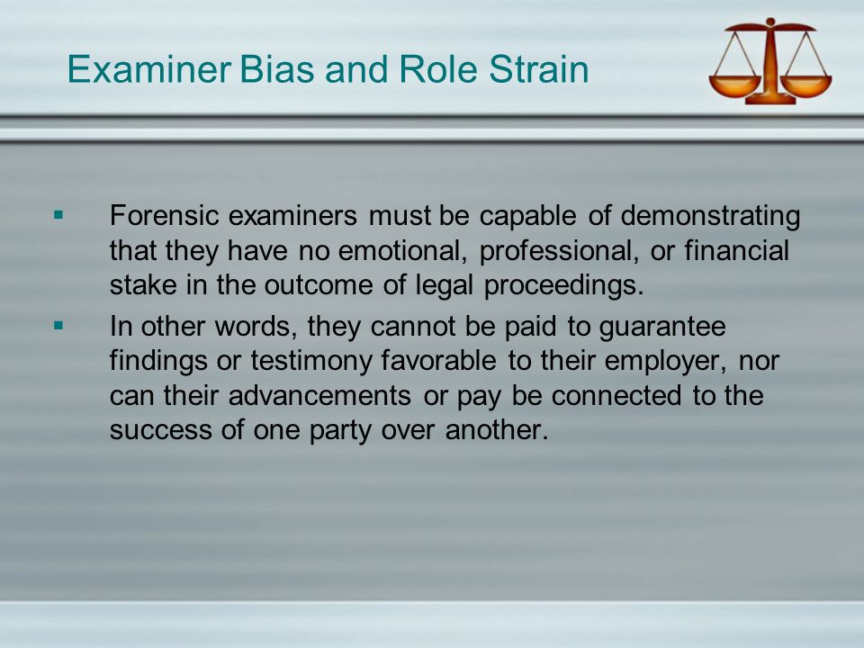 Examiner Bias and Role Strain