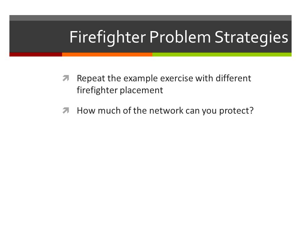 Firefighter Problem Strategies