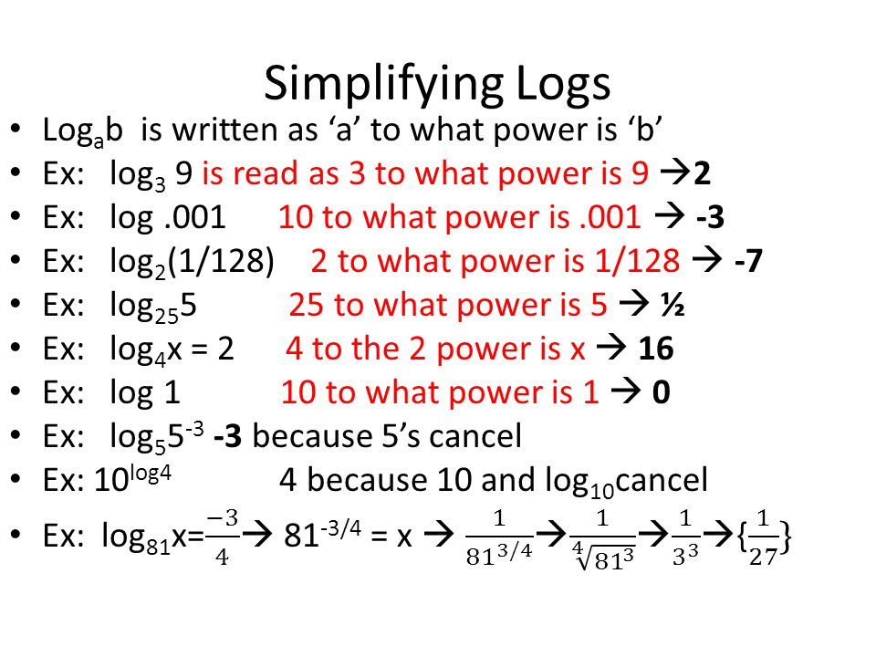 Rules of Logs 1: A log with no base has a base of 10 Ex ...
