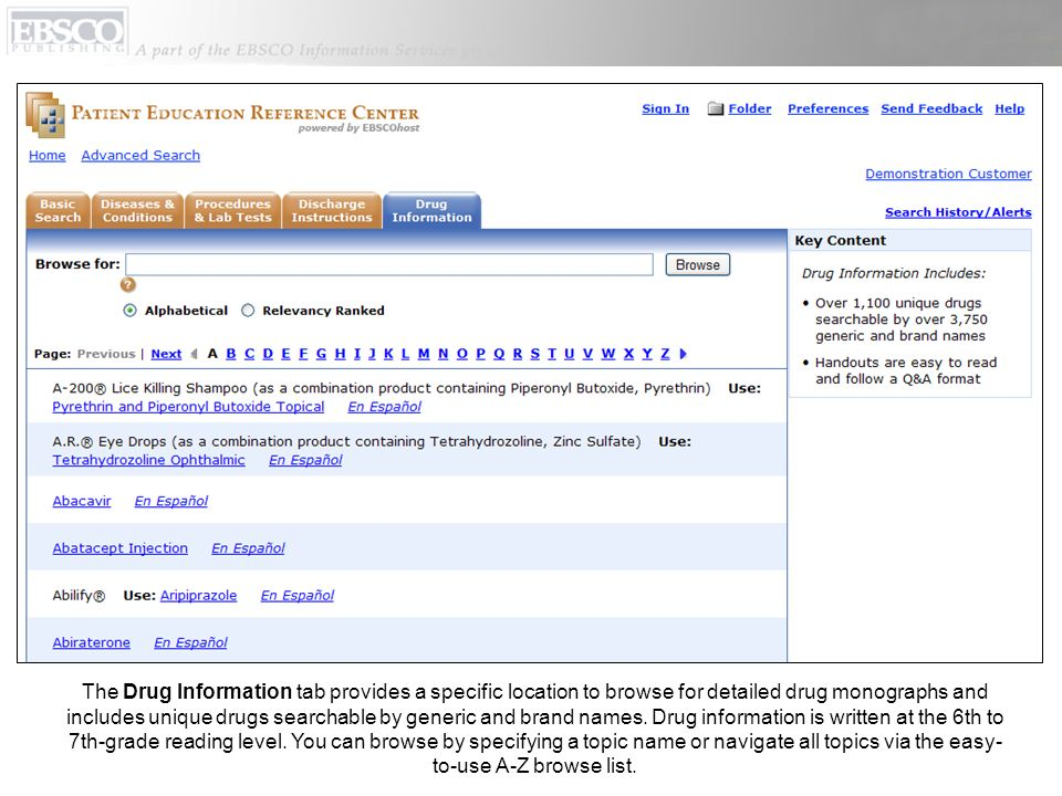 The Drug Information tab provides a specific location to browse for detailed drug monographs and includes unique drugs searchable by generic and brand names.