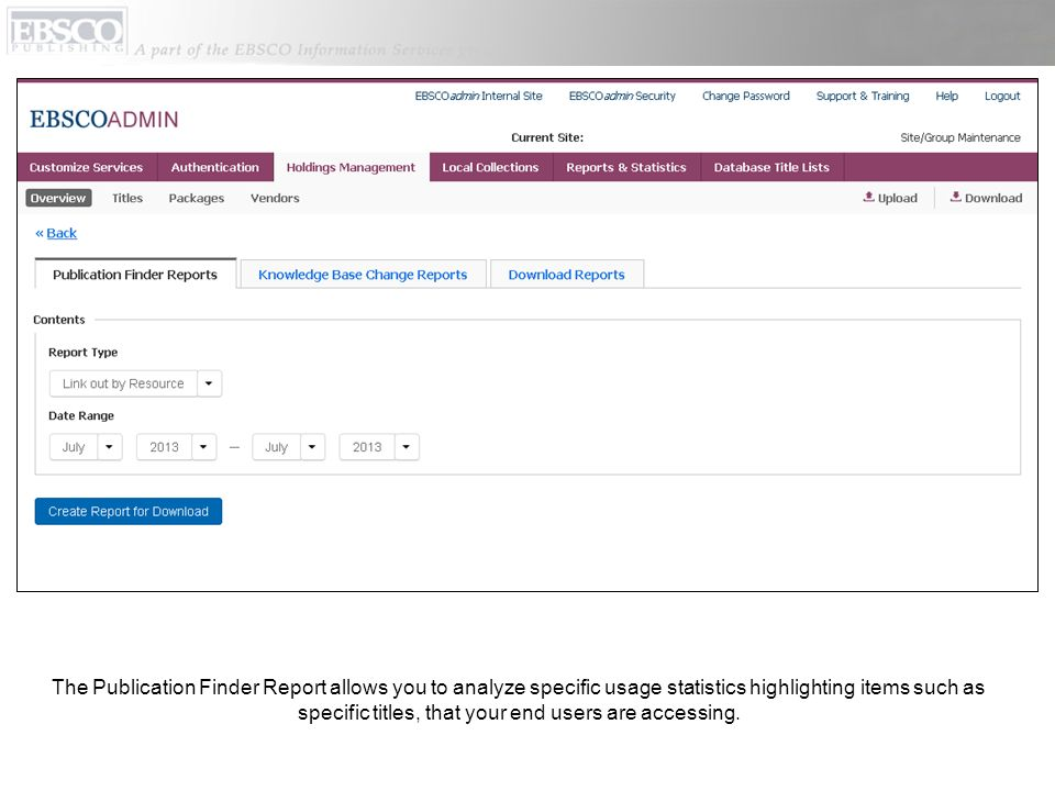 The Publication Finder Report allows you to analyze specific usage statistics highlighting items such as specific titles, that your end users are accessing.