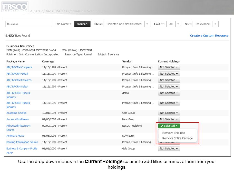Use the drop-down menus in the Current Holdings column to add titles or remove them from your holdings.
