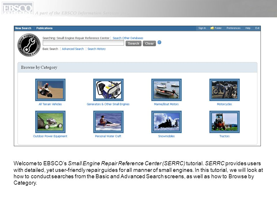 Welcome to EBSCO's Small Engine Repair Reference Center (SERRC) tutorial.
